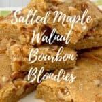 Maple Walnut Bourbon Blondies stacked Pinterest banner