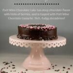 Port Wine Chocolate Cake on cake stand Pinterest banner