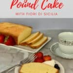 Orange Vanilla Pound Cake plated slice with loaf sliced in background Pinterest Banner