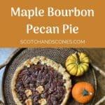 Black Bottom Maple Bourbon Pecan Pie with gourds on tray overhead Pinterest banner