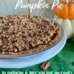 Praline Pumpkin Pie whole with pumpkins behind Pinterest banner