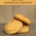 sourdough biscuits stacked closeup Pinterest banner