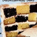 chocolate and vanilla checkerboard cake slice lifted from cake Pinterest banner